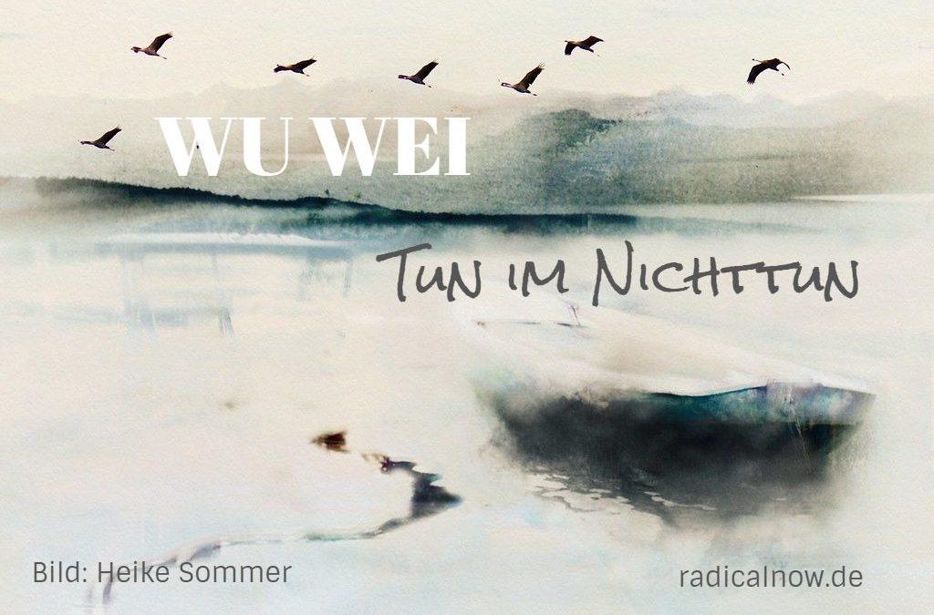 Wu Wei – Tun im Nichttun