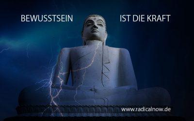 Bewusstsein ist die Kraft